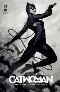 Selina Kyle : Catwoman. Vol. 2. Loin de Gotham