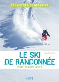 Le ski de randonnée : glisser en pleine nature