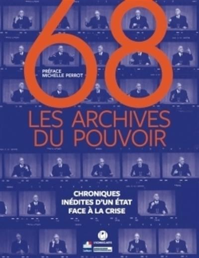68 : les archives du pouvoir, chroniques inédites d'un Etat face à la crise
