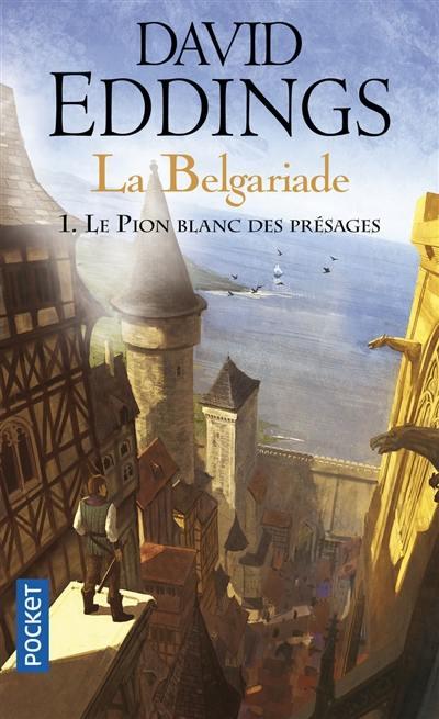 La Belgariade. Vol. 1. Le pion blanc des présages