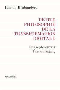 Petite philosophie de la transformation digitale ou Comment (re)découvrir l'art du zigzag