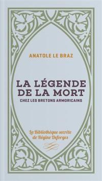 La légende de la mort chez les Bretons armoricains. Volume 2,