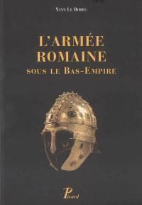 L'armée romaine sous le Bas-Empire