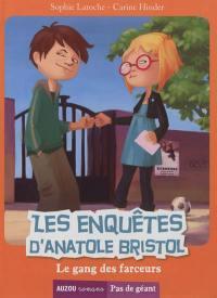 Les enquêtes d'Anatole Bristol. Volume 1, Le gang des farceurs
