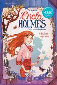 Les enquêtes d'Enola Holmes. Volume 1, La double disparition