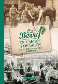 Le Berry en cartes postales et en photographies anciennes