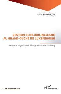 Gestion du plurilinguisme au grand-duché de Luxembourg