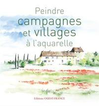 Peindre campagnes et villages à l'aquarelle