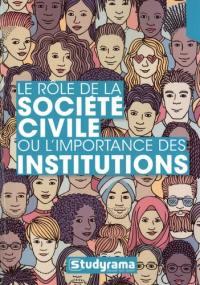 Le rôle de la société civile ou L'importance des institutions