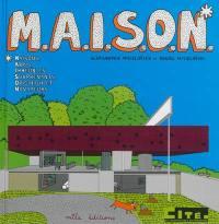 M.A.I.S.O.N. : Maisons, Abris, Immeubles Surprenants, Originaux et Novateurs