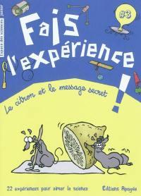 Fais l'expérience !. Volume 3, Le citron et le message secret