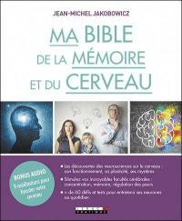 Ma bible de la mémoire et du cerveau