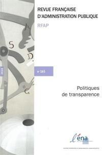 Revue française d'administration publique. n° 165, Politiques de transparence