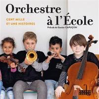 Orchestre à l'école : cent mille et une histoires