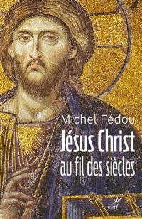 Jésus-Christ au fil des siècles