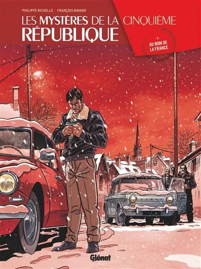 Les mystères de la cinquième République. Volume 5, Au nom de la France