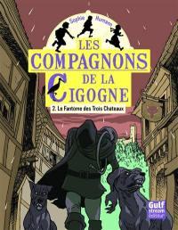 Les compagnons de la cigogne. Volume 2, Le fantôme des Trois Châteaux