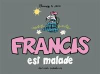 Francis est malade