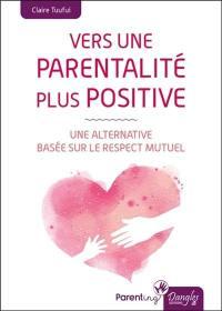 Vers une parentalité plus positive