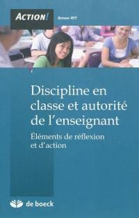 Discipline en classe et autorité de l'enseignant : éléments de réflexion et d'action
