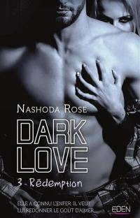 Dark love. Volume 3, Rédemption