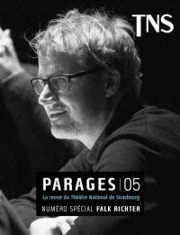 Parages : la revue du Théâtre national de Strasbourg. n° 5, Numéro spécial Falk Richter