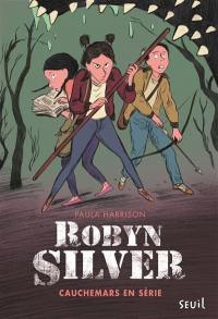 Robyn Silver, Cauchemars en série