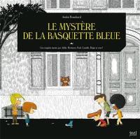Une enquête menée par Adèle, Hortense, Paul, Camille, Hugo et vous !, Le mystère de la basquette bleue