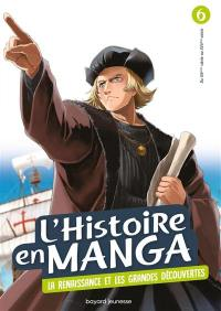 L'histoire en manga. Volume 6, La Renaissance et les grandes découvertes
