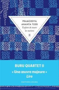 Buru quartet. Vol. 2. Enfant de toutes les nations
