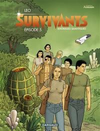 Survivants, anomalies quantiques. Volume 5,