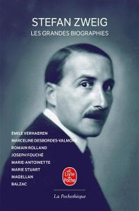 Stefan Zweig. Volume 4, Les grandes biographies