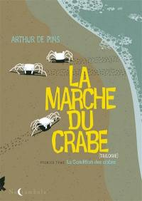 La marche du crabe. Volume 1, La condition des crabes
