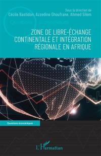 Zone de libre-échange continentale et intégration régionale en Afrique