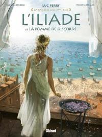 L'Iliade. Volume 1, La pomme de discorde