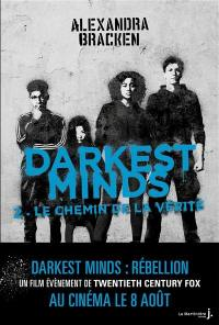 The darkest minds. Volume 2, Le chemin de la vérité