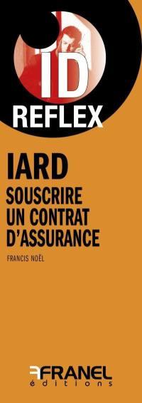 IARD Souscrire un contrat d'assurance