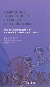 Narrations touristiques et fabrique des territoires