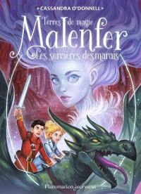 Malenfer. Volume 4, Les sorcières des marais