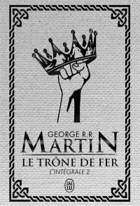 Le trône de fer : l'intégrale. Vol. 2