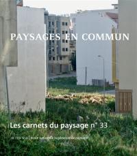 Carnets du paysage (Les). n° 33, Paysages en commun