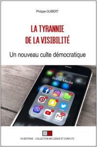 La tyrannie de la visibilité