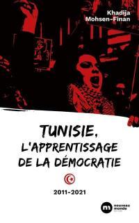 Tunisie, l'apprentissage de la démocratie