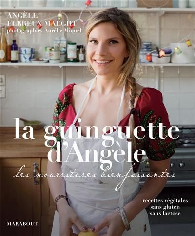 La guinguette d'Angèle : les nourritures bienfaisantes