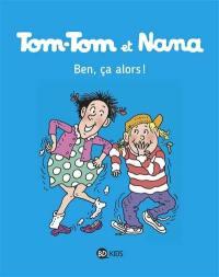 Tom-Tom et Nana. Volume 33, Ben ça, alors !