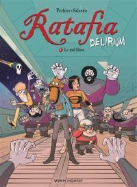 Ratafia delirium. Volume 1, Le mal blanc