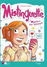 Mistinguette. Vol. 12. Mystère sur Internet