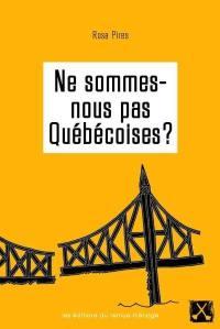 Ne sommes-nous pas québécoises?