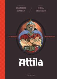 La véritable histoire vraie. Volume 6, Attila