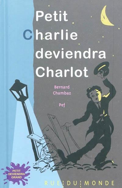 Petit Charlie deviendra Charlot